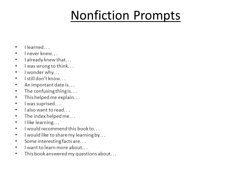 Nonfiction Prompts I learned... I never knew... I already knew that...