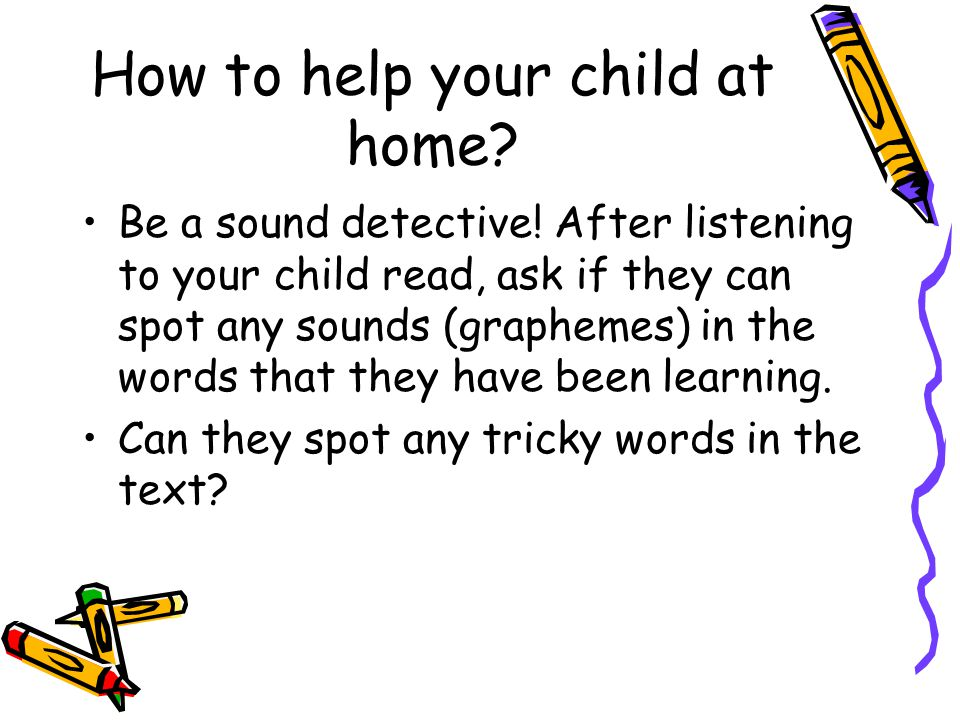 How to help your child at home. Be a sound detective.