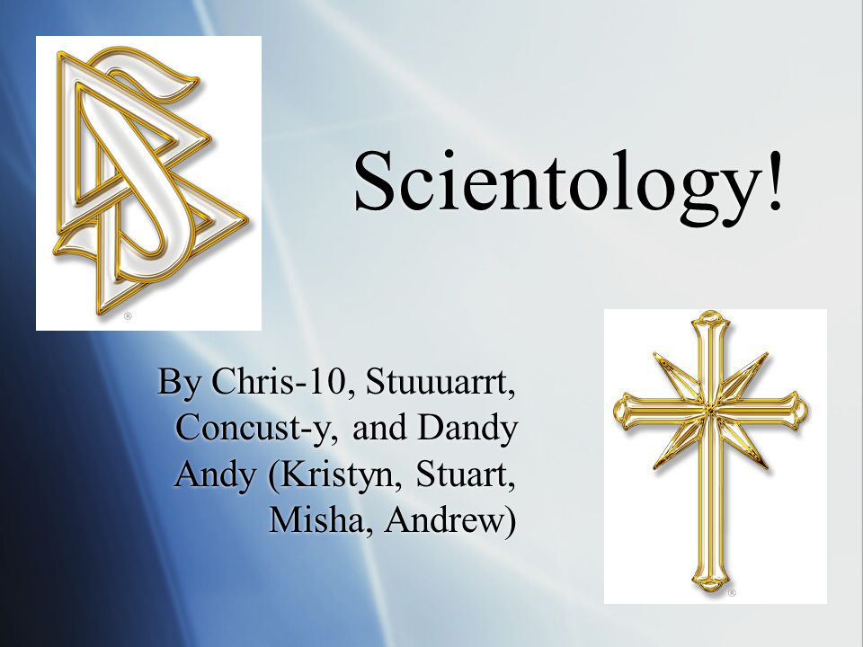 Scientology By Chris 10 Stuuuarrt Concust Y And Dandy Andy