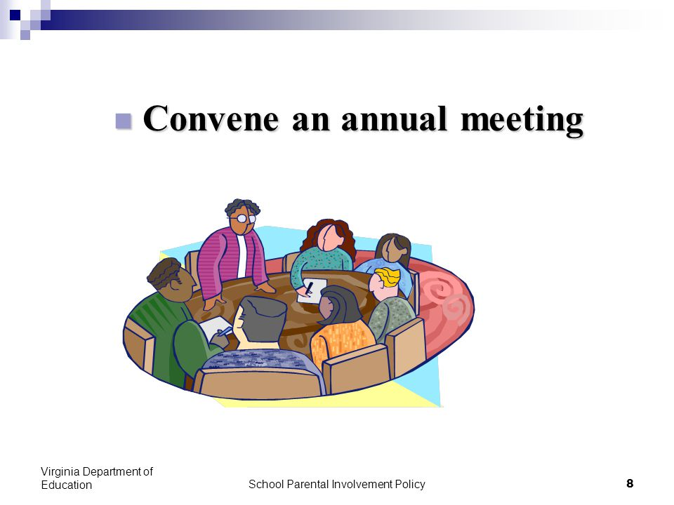School Parental Involvement Policy 8 Virginia Department of Education Convene an annual meeting Convene an annual meeting