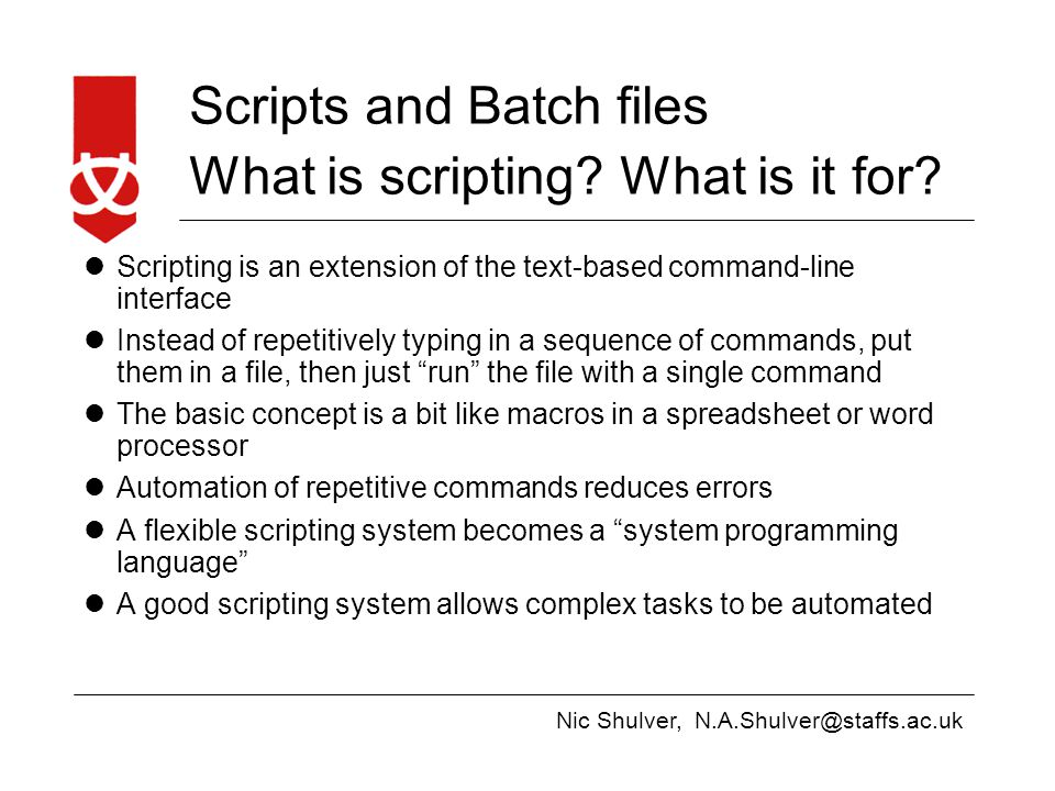 Nic Shulver, Scripts and Batch files Scripting in Windows and Linux