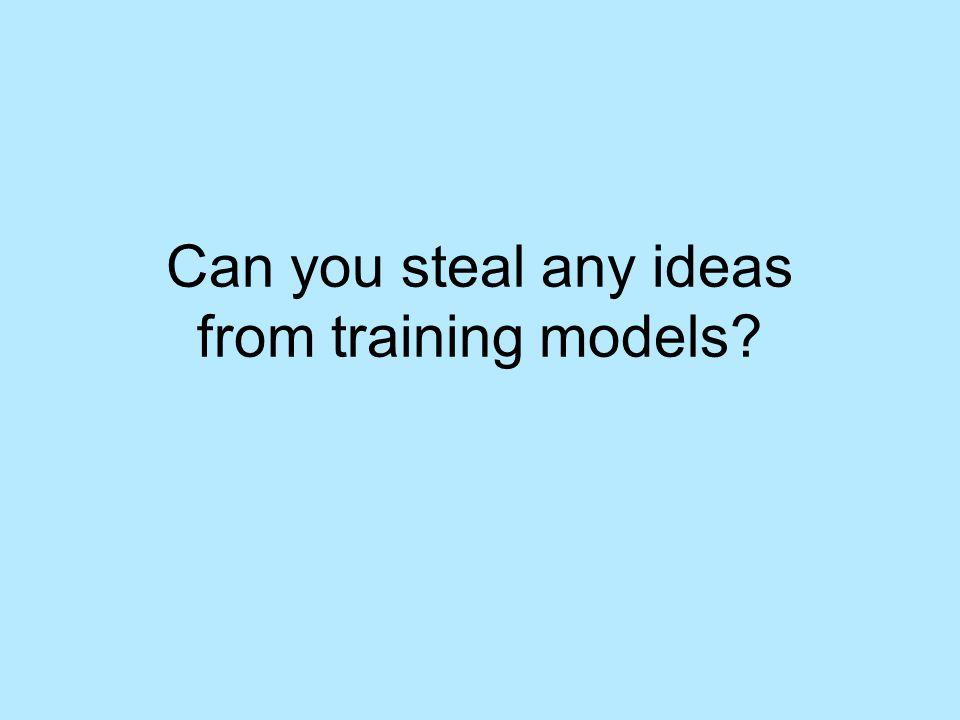 Can you steal any ideas from training models