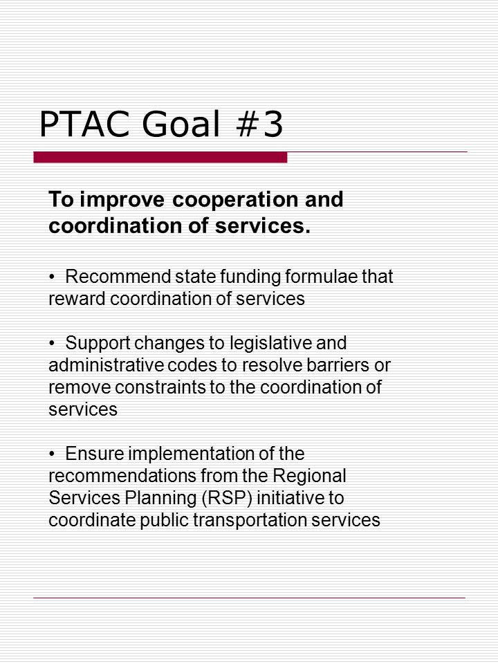 PTAC Goal #3 To improve cooperation and coordination of services.