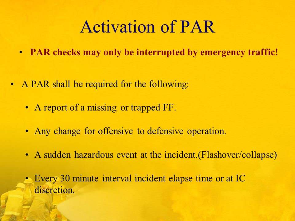 Activation of PAR PAR checks may only be interrupted by emergency traffic.