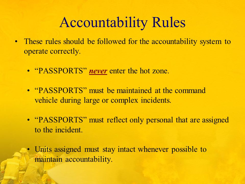 Accountability Rules These rules should be followed for the accountability system to operate correctly.