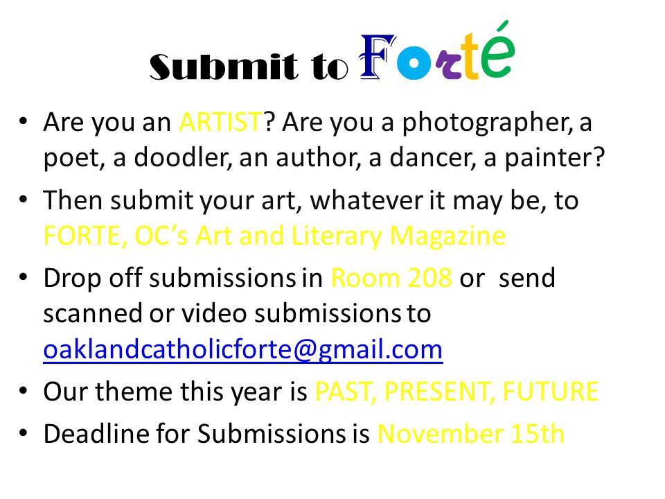 Submit to F o r t é Are you an ARTIST.