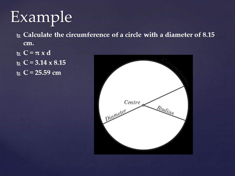   Calculate the circumference of a circle with a diameter of 8.15 cm.