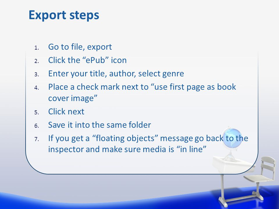 1. Go to file, export 2. Click the ePub icon 3.