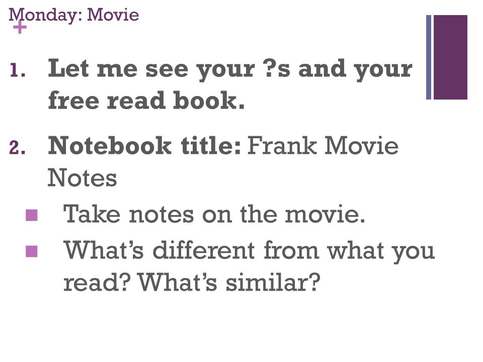 + Monday: Movie 1. Let me see your s and your free read book.
