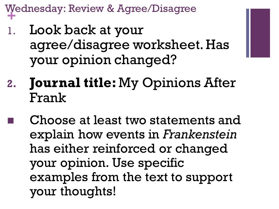 + Wednesday: Review & Agree/Disagree 1. Look back at your agree/disagree worksheet.