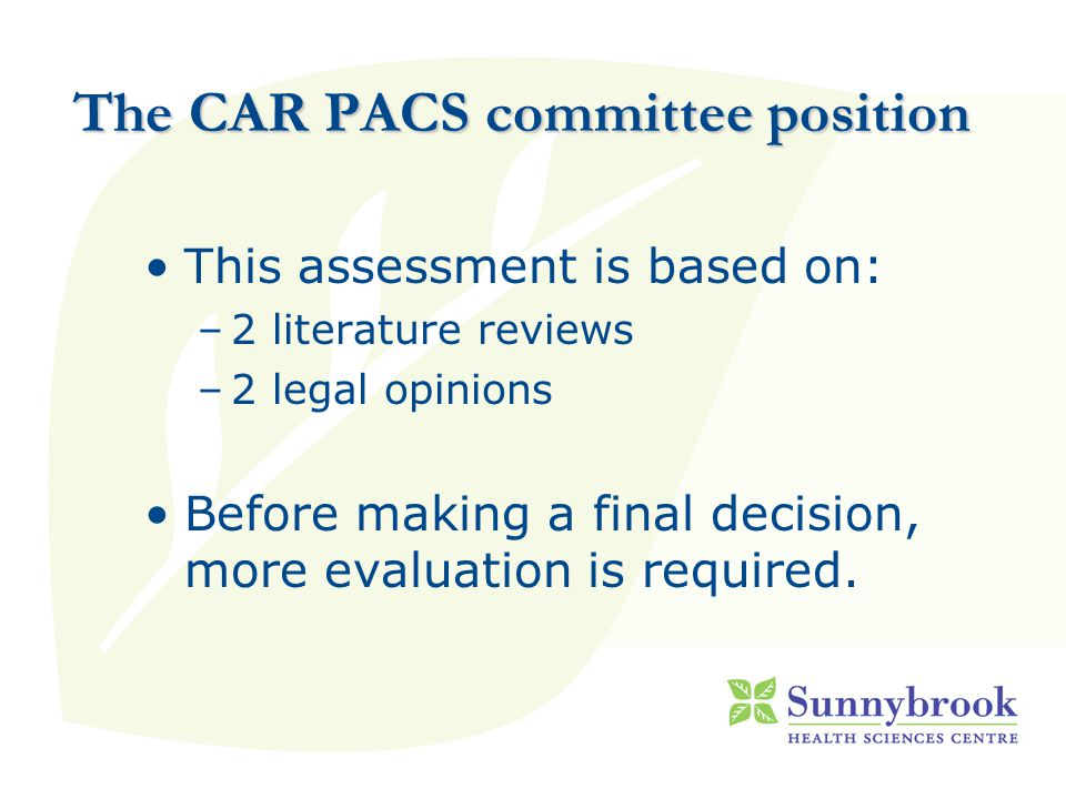 This assessment is based on: –2 literature reviews –2 legal opinions Before making a final decision, more evaluation is required.