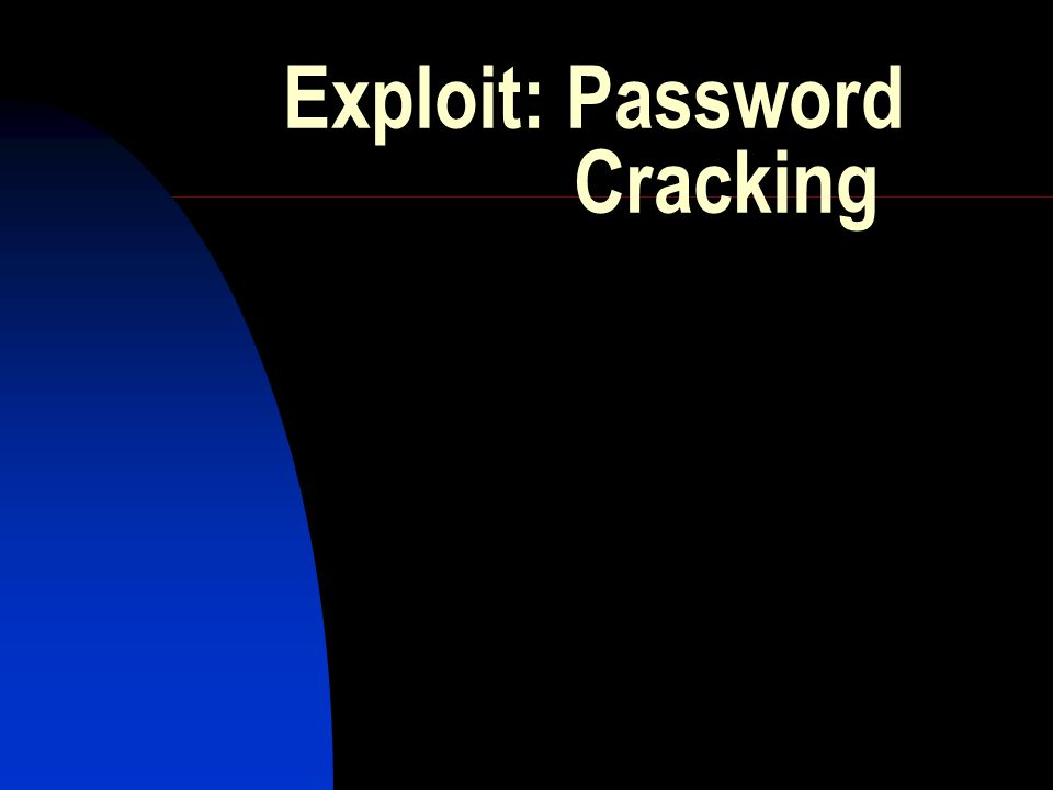 Exploit: Password Cracking  An Overview on Password Cracking