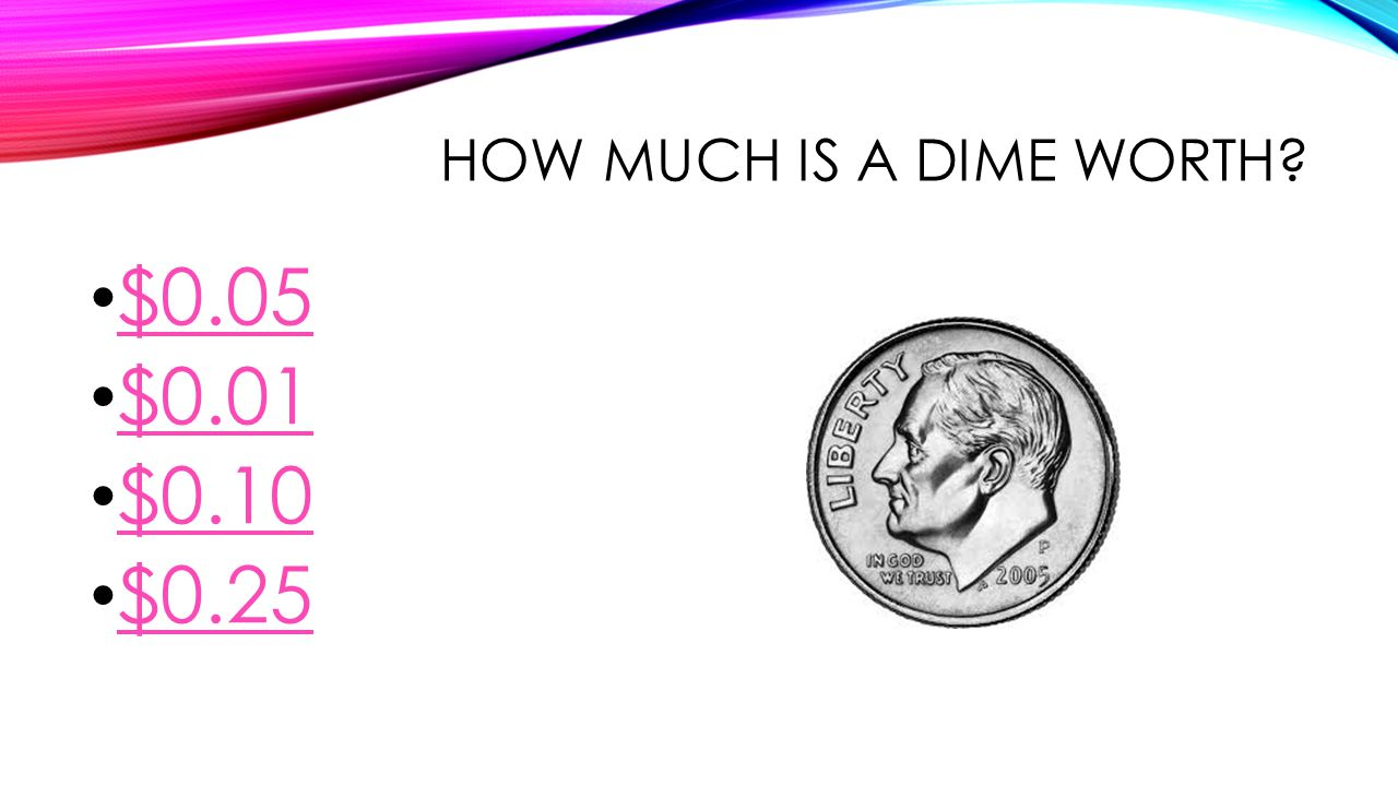 INCORRECT Thus is not a dime Go to next question