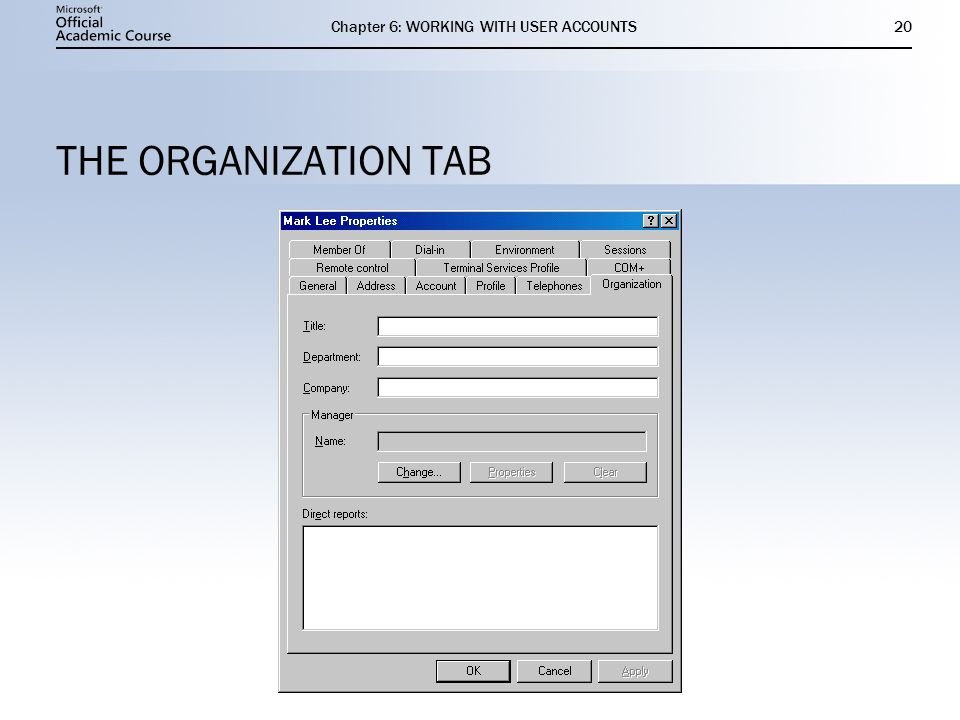 Chapter 6: WORKING WITH USER ACCOUNTS20 THE ORGANIZATION TAB