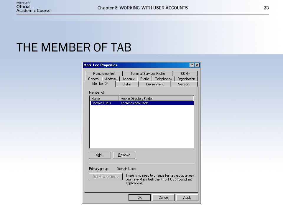 Chapter 6: WORKING WITH USER ACCOUNTS23 THE MEMBER OF TAB
