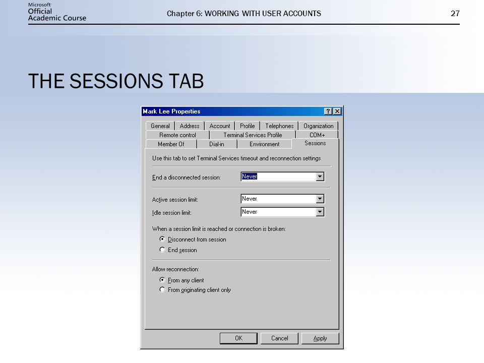 Chapter 6: WORKING WITH USER ACCOUNTS27 THE SESSIONS TAB