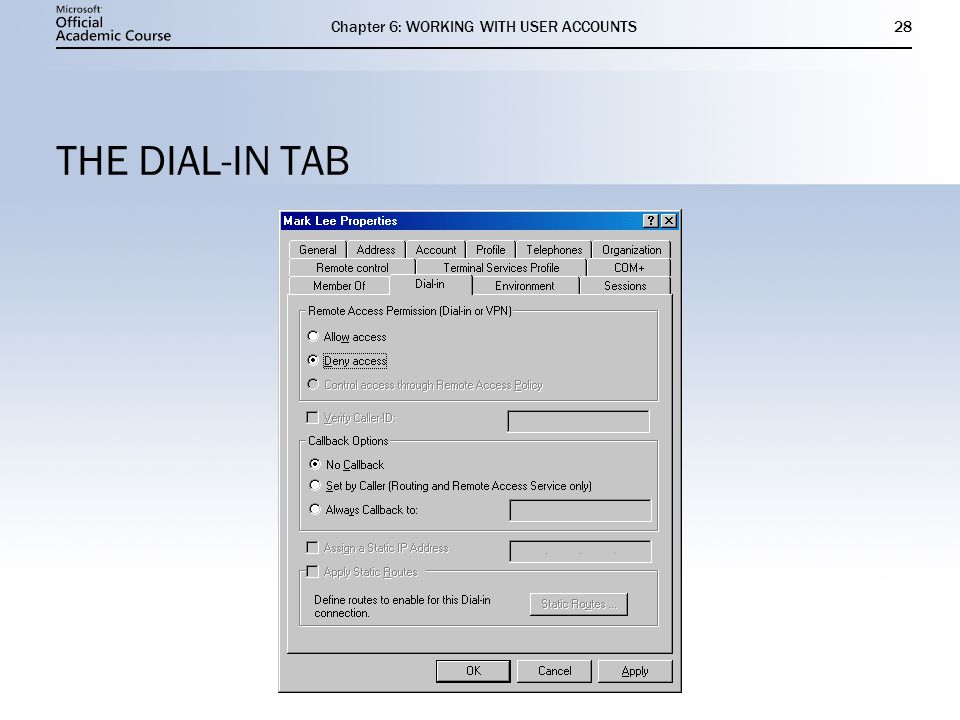 Chapter 6: WORKING WITH USER ACCOUNTS28 THE DIAL-IN TAB