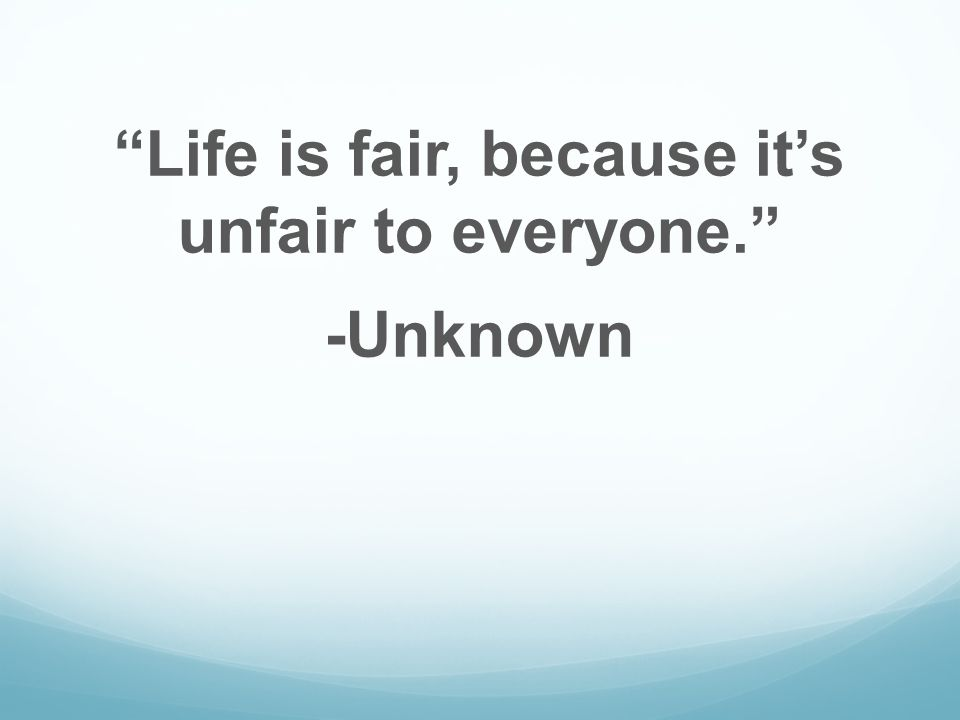 Quote Of The Day Extraordinary Quotes Life Is Fair Because Its