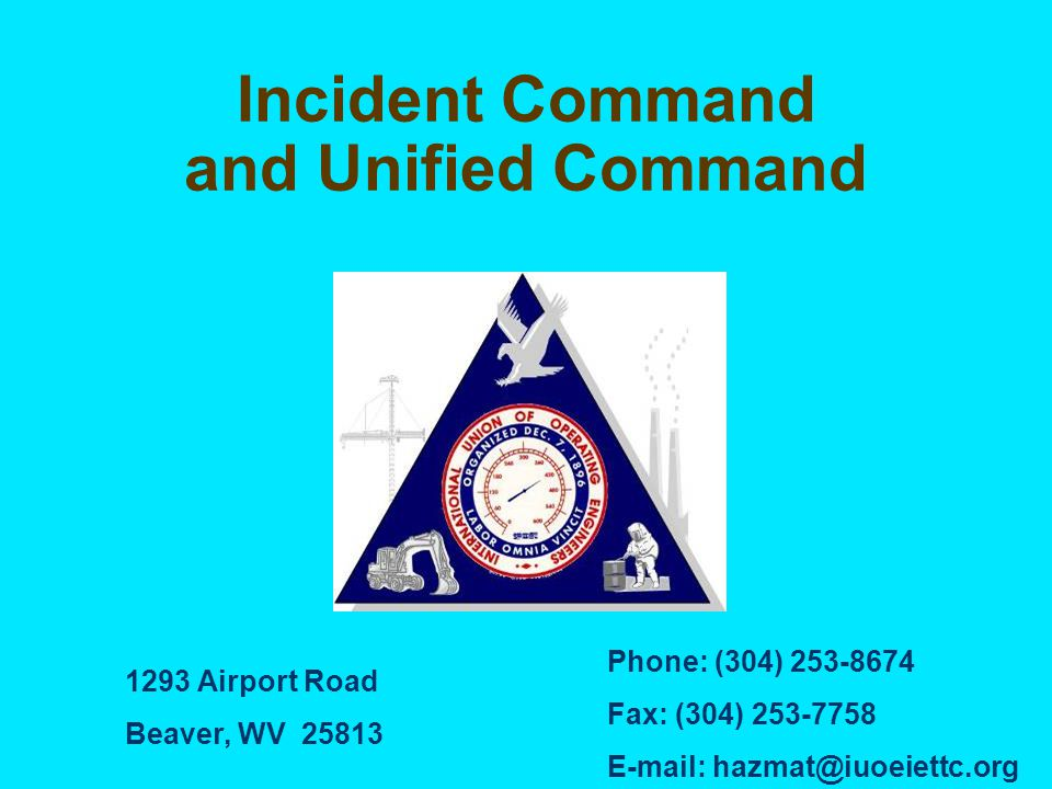 Incident Command and Unified Command 1293 Airport Road Beaver, WV Phone: (304) Fax: (304)