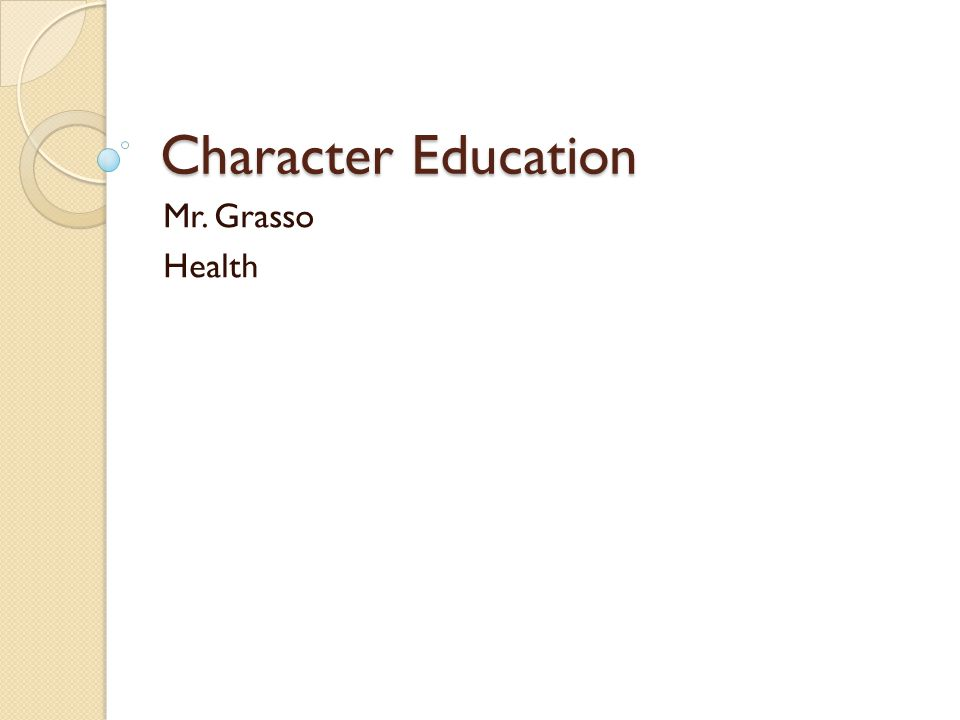 Character Education Mr. Grasso Health