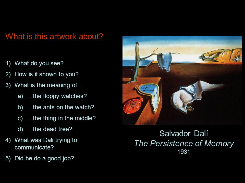 Salvador Dalí The Persistence of Memory 1931 What is this artwork about.