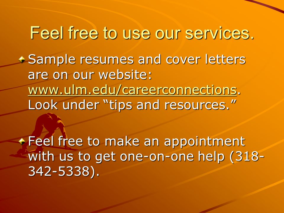 Feel free to use our services.