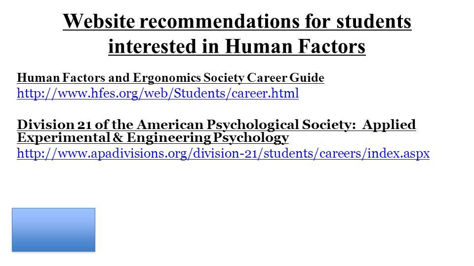 Careers in Human Factors Also called Ergonomics or