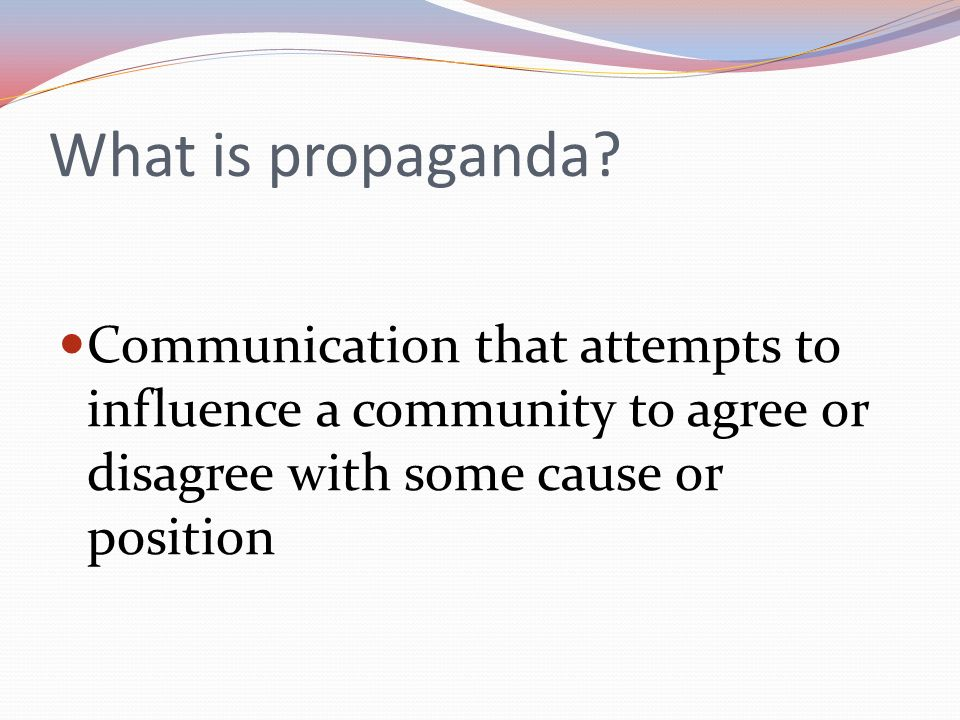 What is propaganda.