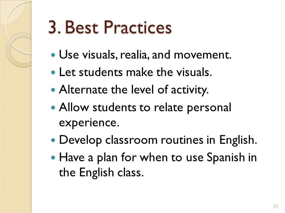 3. Best Practices Use visuals, realia, and movement.