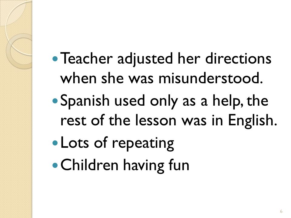Teacher adjusted her directions when she was misunderstood.