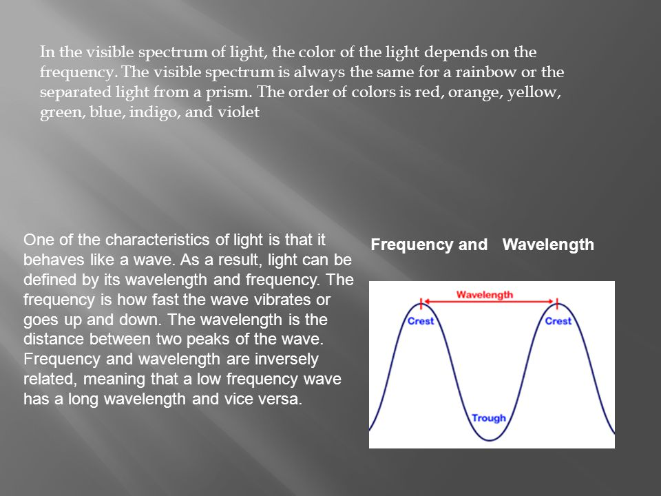 In the visible spectrum of light, the color of the light depends on the frequency.