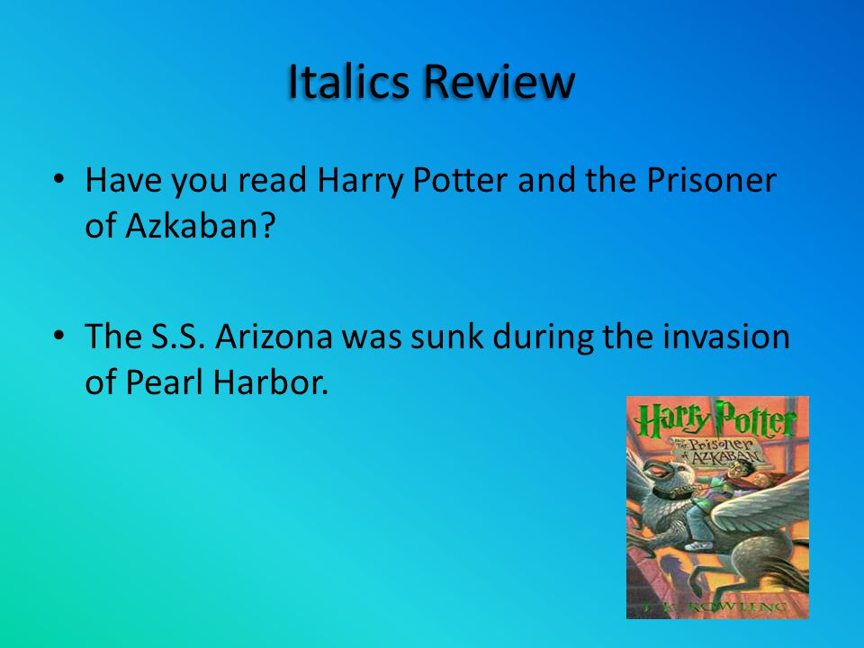 Italics Review Have you read Harry Potter and the Prisoner of Azkaban.