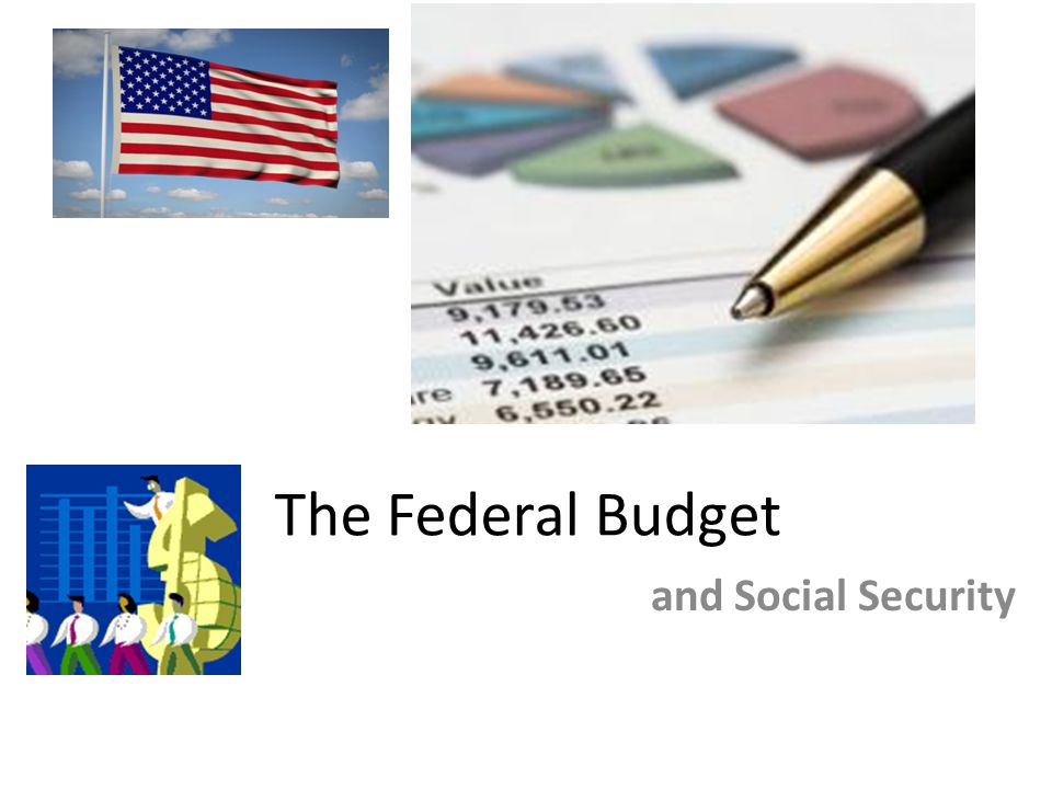 The Federal Budget and Social Security