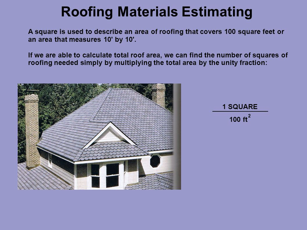 roofing materials estimating. a square is used to describe an area