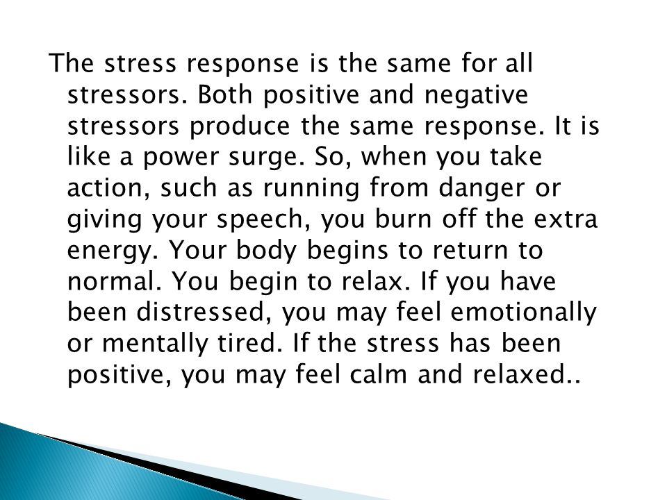 The stress response is the same for all stressors.