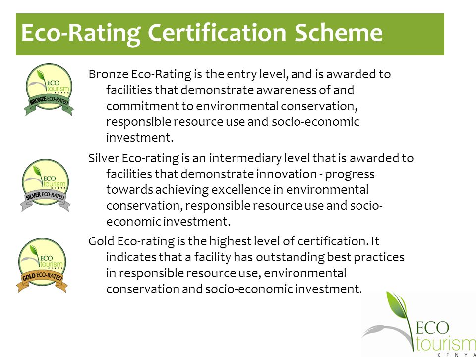 Bronze Eco-Rating is the entry level, and is awarded to facilities that demonstrate awareness of and commitment to environmental conservation, responsible resource use and socio-economic investment.