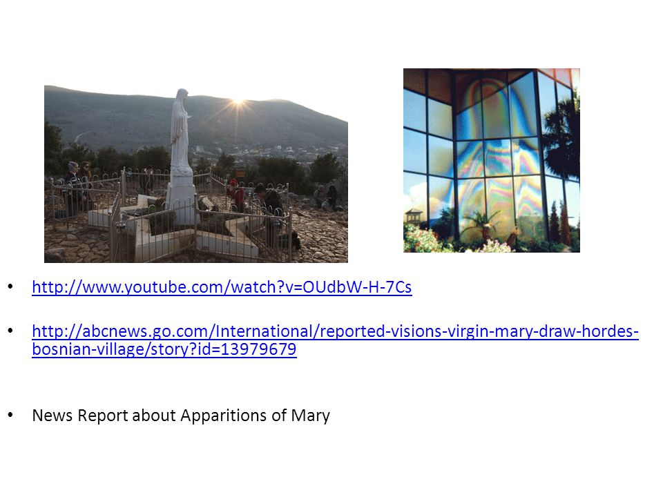 v=OUdbW-H-7Cs   bosnian-village/story id= bosnian-village/story id= News Report about Apparitions of Mary