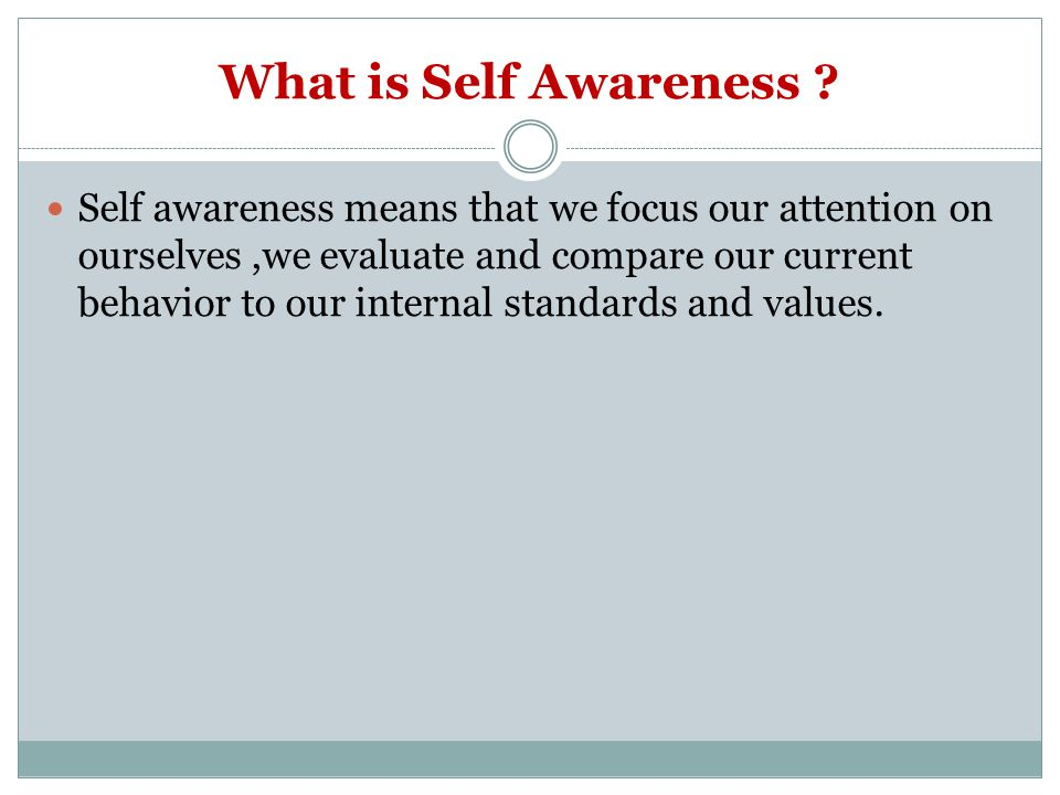 What is Self Awareness .