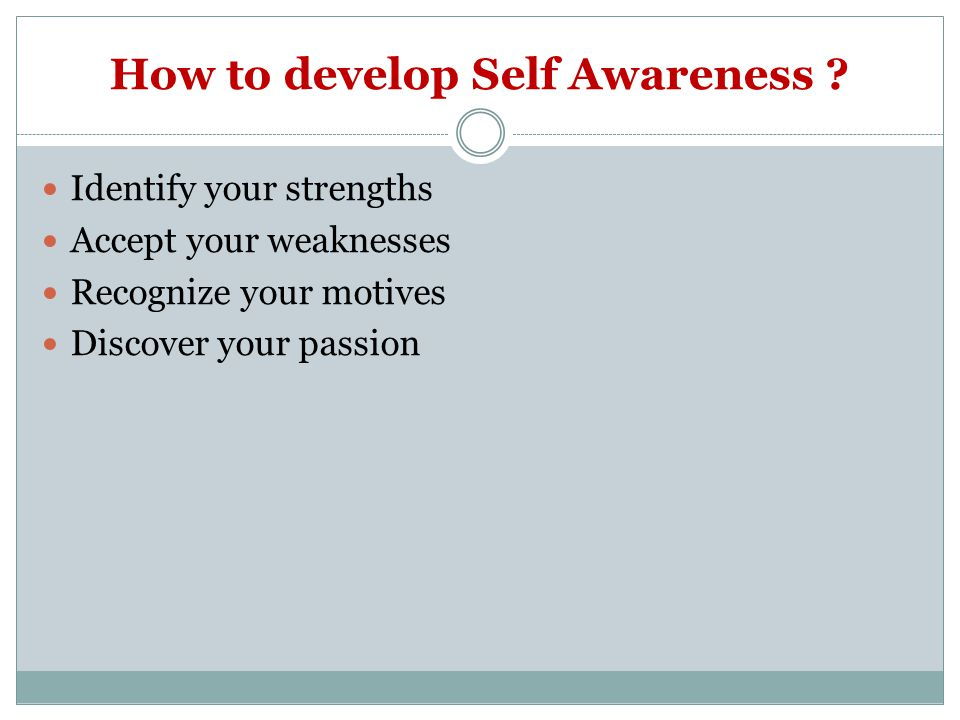 How to develop Self Awareness .