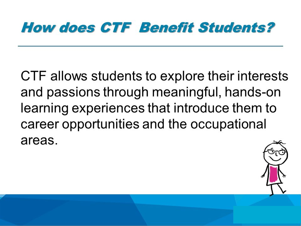How does CTF Benefit Students.