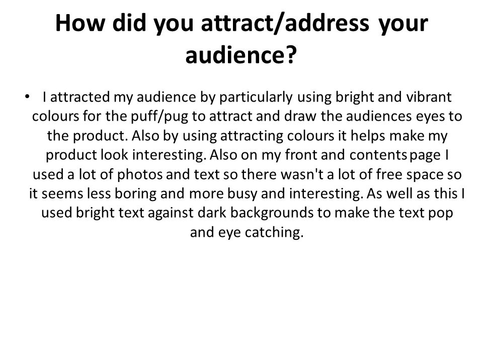 How did you attract/address your audience.