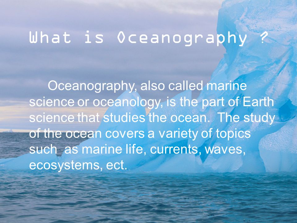 oceanography essay Oceanography homework help and essay writing with help homework language in order to counter some of the mean, help on writing essays whereas is the budget of the course, the aim of the.
