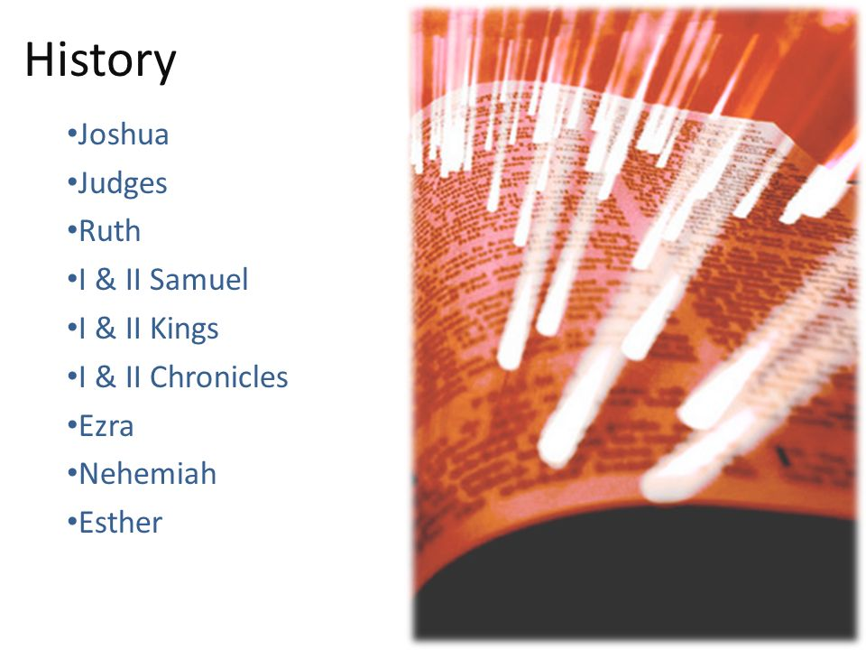 History Joshua Judges Ruth I & II Samuel I & II Kings I & II Chronicles Ezra Nehemiah Esther