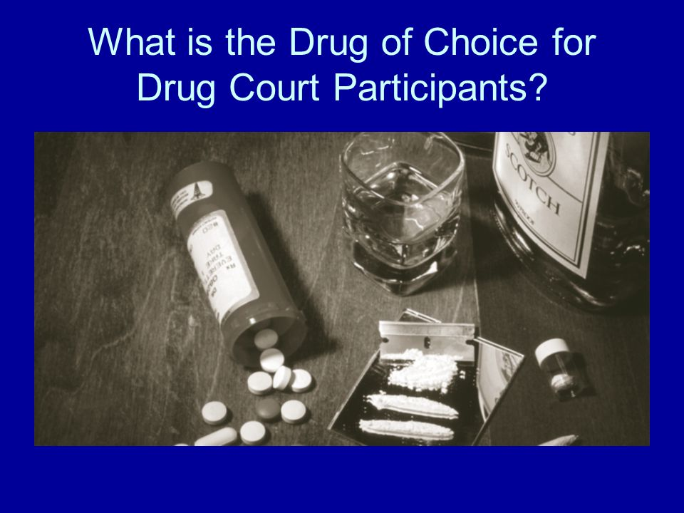What is the Drug of Choice for Drug Court Participants