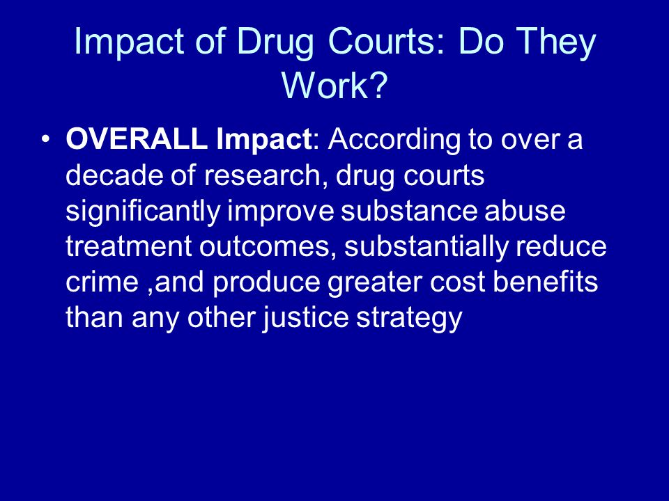 Impact of Drug Courts: Do They Work.