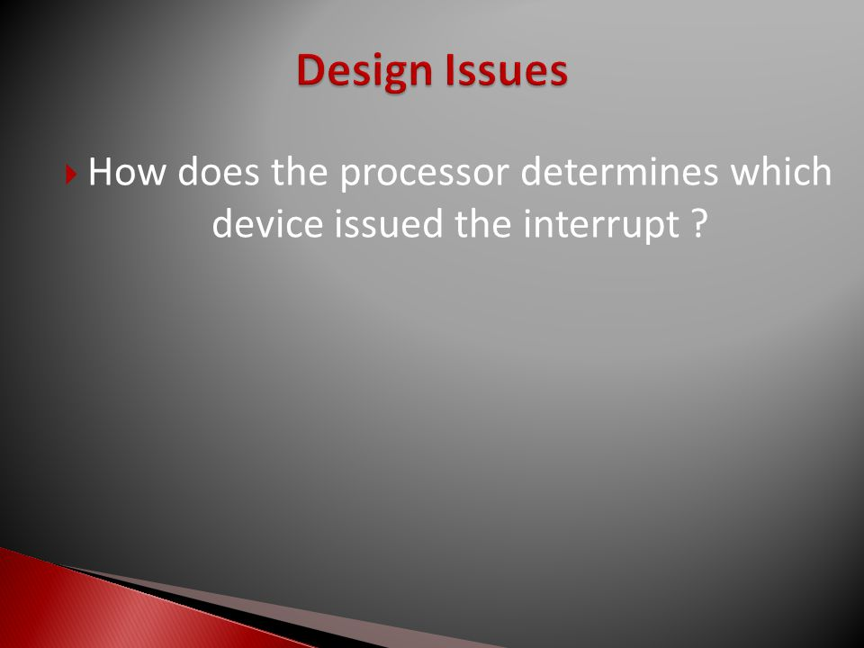  How does the processor determines which device issued the interrupt