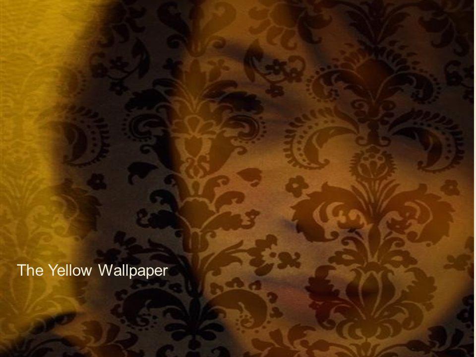 1 The Yellow Wallpaper