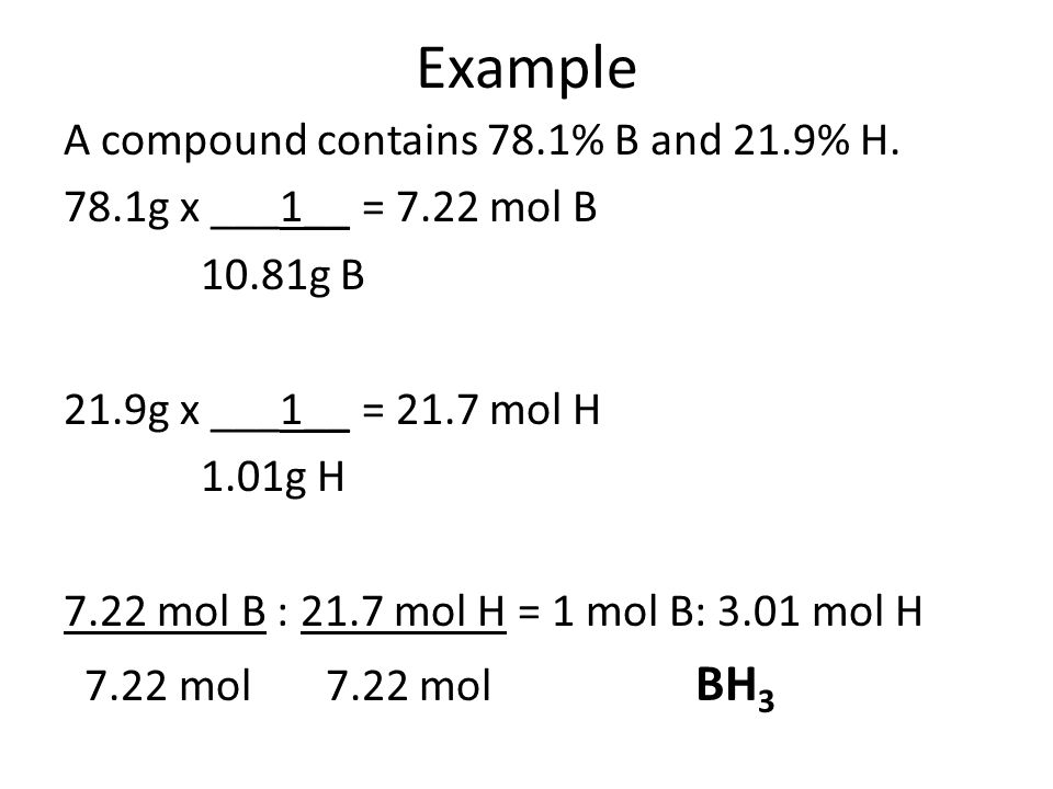 Example A compound contains 78.1% B and 21.9% H.