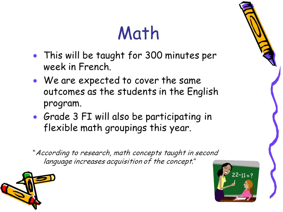 Math  This will be taught for 300 minutes per week in French.