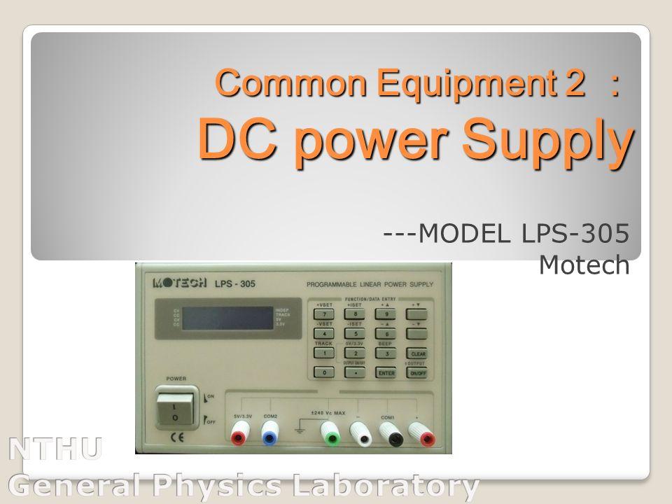 Common Equipment 2 : DC power Supply Common Equipment 2 : DC power